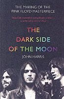 Dark side of the moon - the making of the pink floyd masterpiece