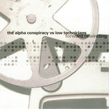Alpha Conspiracy & Low Technicians - Forward Rewinding