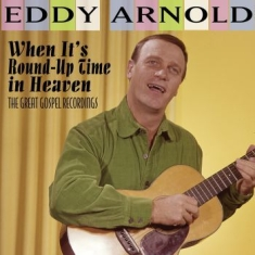 Arnold Eddy - When It's Round-Up Time In Heaven