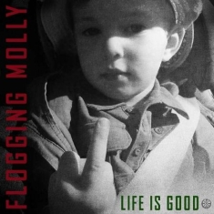 Flogging Molly - Life Is Good (Vinyl)