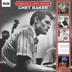 Baker Chet - Timeless Classic Albums (5Cd-Box)