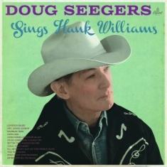 Doug Seegers - Sings Hank Williams (Vinyl)