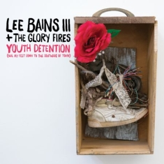 Bains Iii Lee & The Glory Fires - Youth Detention