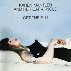 Karen Mantler Eric Mingus Steven Be - And Her Cat Arnold Get The Flu