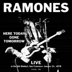 Ramones - Here Today Gone Tomorrow - Live San