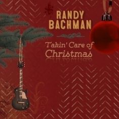 Bachman Randy - Takin' Care Of Christmas