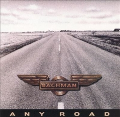 Bachman Randy - Any Road