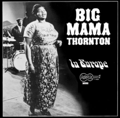 Thornton Big Mama - In Europe