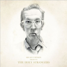 Hinson Micah P. - Presents The Holy Strangers