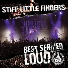 Stiff Little Fingers - Best Served Loud - Live At Barrowla