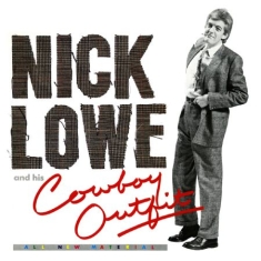Lowe Nick - Nick Lowe And His Cowboy Outfit (+