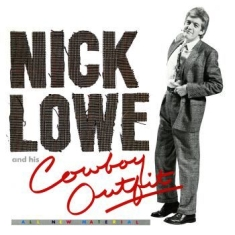Lowe Nick - Nick Lowe And His Cowboy Outfit
