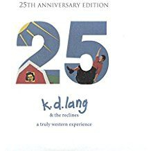 K.D. Lang & The Reclines - A Truly Western Experience (25