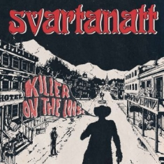 Svartanatt - Killer On The Loose  7''