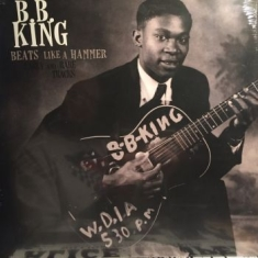 BB King - Beats Like A Hammer: Early And Rare