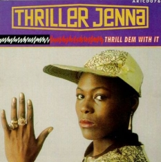 Thriller Jenna - Thrill Dem With It