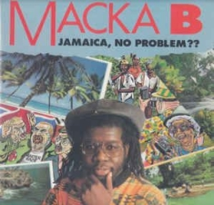 Macka B - Jamaica, No Problem??