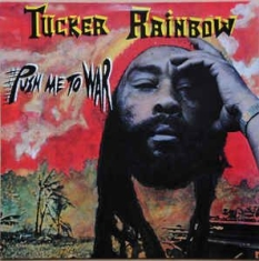 Rainbow Tucker - Push Me To War