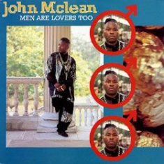Mclean John - Men Are Lovers Too