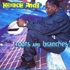 Horace Andy - Roots And Branches