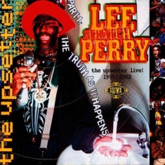 Lee Perry - Upsetter Live! 1995 - 2002