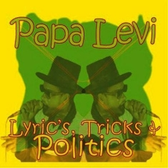 Papa Levi - Lyrics, Tricks & Politics