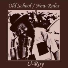U-roy - Old School / New Rules