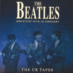 The beatles - Greatest Hits In Concert - The Uk T