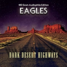Eagles - Dark Desert Highways