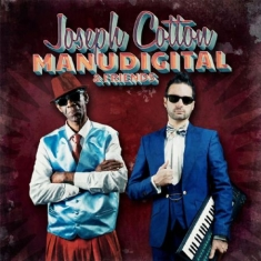 Manudigital - Meets Joseph Cotton And Friends