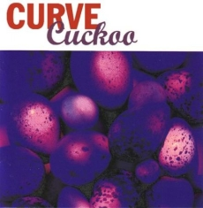 Curve - Cuckoo: Expanded Edition