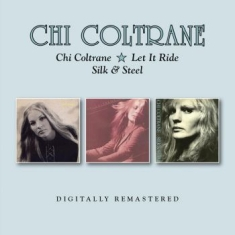 Chi Coltrane - Chi/Let It Ride/Silk & Steel