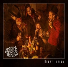 Dirty Thrills - Heavy Living