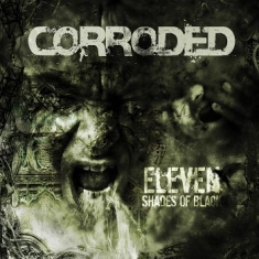 Corroded - Eleven Shades Of Black