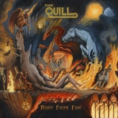 Quill The - Born From Fire