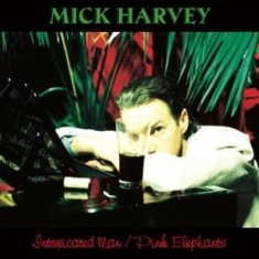 Mick Harvey - Intoxicated Man / Pink Elephants (2