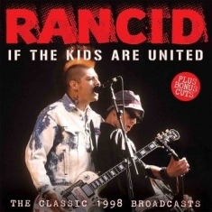 Rancid - If The Kids Are United