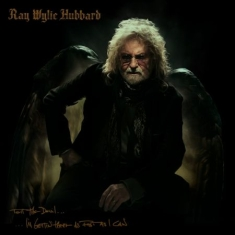 Hubbard Ray Wylie - Tell The Devil I'm Getin' There As