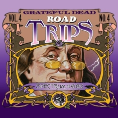 Grateful Dead - Road Trips 4Spectrum 4-6-82