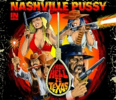 Nashville Pussy - From Hell To Texas (+Cd)