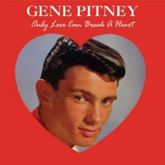 Pitney Gene - Only Love Can Break A Heart