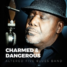 Altered Five Blues Band - Charmed And Dangerous