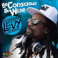 General Levi & Joe Ariwa - Be Conscious And Wise