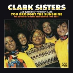 Clark Sisters - You Brought The Sunshine