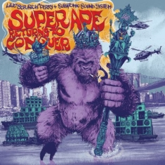 Perry Lee Scratch & Subatomic Sound - Super Ape Returns To Conquer