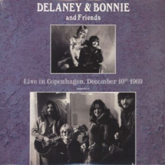 Delaney & Bonnie And Friends - Live In Copenhagen, December 10Th 1