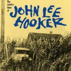 Hooker John Lee - Country Blues Of John Lee Hooker