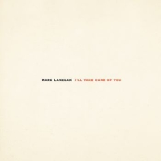 Lanegan Mark - I'll Take Care Of You (Re-Issue)