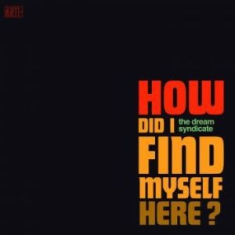 Dream Syndicate The - How Did I Find Myself Here (Red Vin