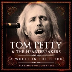 Petty Tom & The Heartbreakers - A Wheel In The Ditch (2 Cd Live Bro